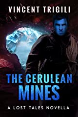 The Cerulean Mines: A Lost Tales Novella (Lost Tales of Power Book 9) Kindle Edition