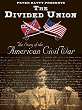 The Divided Union: The Story of the American Civil War