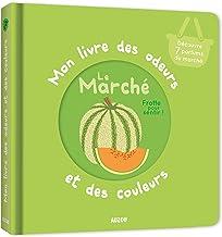 MON LIVRE DES ODEURS ET DES COULEURS - LE MARCHE (Mon livre odeurs et couleurs)