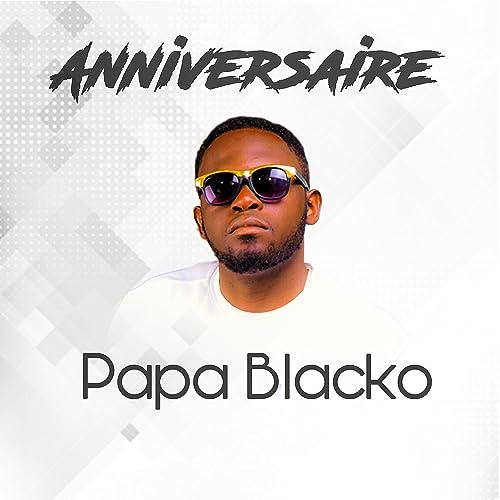 Anniversaire By Papa Blacko On Amazon Music Amazoncom