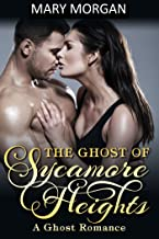 Romance: The Ghost of Sycamore Heights (Ghost Romance, Paranormal Romance): A Ghost Romance