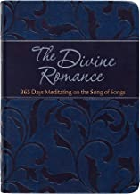 The Divine Romance: 365 Days Meditating on the Song of Songs (The Passion Translation, Imitation Leather) – A Heartfelt Translation of the Song of Songs, Perfect Gift for Weddings, Christmas, and More