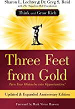 Three Feet from Gold: Updated Anniversary Edition: Turn Your Obstacles into Opportunities! (Think and Grow Rich) (Official...