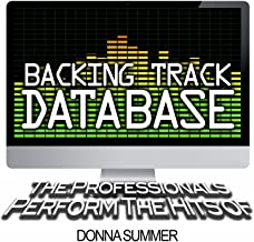 Backing Track Database - The Professionals Perform the Hits of Donna Summer (Instrumental)