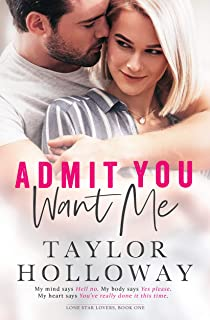 Admit You Want Me: A Second Chance Romance