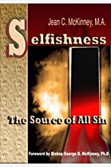 Selfishness: The Source Of All Sin Kindle Edition