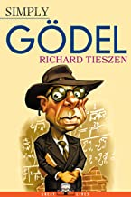 Simply Gödel (Great Lives Book 8)