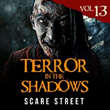 Terror in the Shadows, Vol. 13: Horror Short Stories Collection with Scary Ghosts, Paranormal & Supernatural Monsters