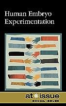 Human Embryo Experimentation (At Issue)