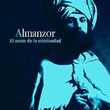 Almanzor: El azote de la cristiandad [Almanzor: The Scourge of Christendom]