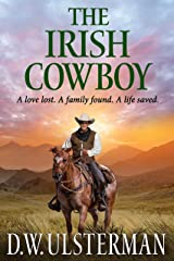 THE IRISH COWBOY: A love lost. A family found. A life saved. Kindle Edition