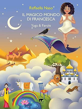 Il magico Mondo di Francesca: Yoga & Favole