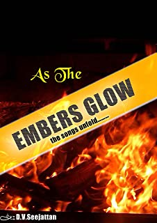 AS THE EMBERS GLOW - the songs unfold: The songs unfold