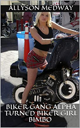 Biker Gang Alpha turned Biker Girl Bimbo (Alpha Male, Witchcraft, Bimbofication) (English Edition)