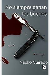 No siempre ganan los buenos (Serie Asturias negra nº 1) Versión Kindle