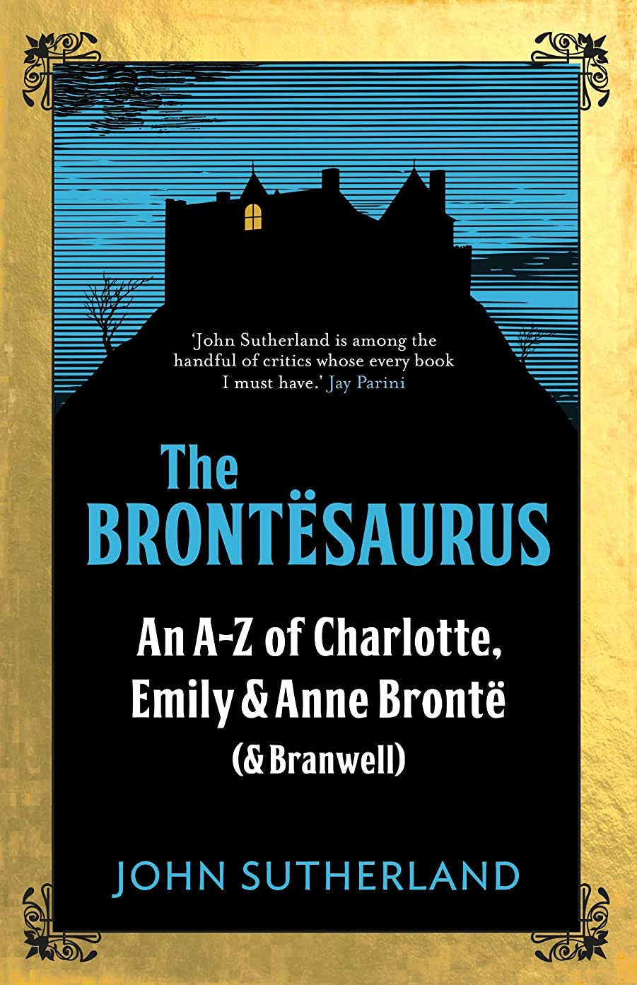 エスカレート願う歩き回るThe Brontesaurus: An A–Z of Charlotte, Emily and Anne Bront? (and Branwell) (English Edition)