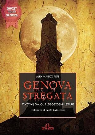 Genova stregata: Fantasmi, diavoli e leggende millenarie