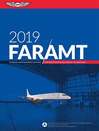 FAR-AMT 2019: Federal Aviation Regulations for Aviation Maintenance Technicians (FAR/AIM Series) (English Edition)