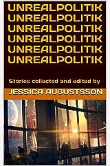 Unrealpolitik Kindle Edition