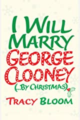 I Will Marry George Clooney (By Christmas) Kindle Edition