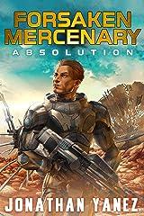 Absolution: A Near Future Thriller (Forsaken Mercenary Book 2) Kindle Edition