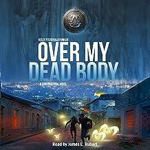 Over My Dead Body: A Supernatural Novel