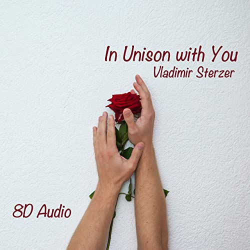In Unison with You (8D Audio Version B) by Vladimir Sterzer