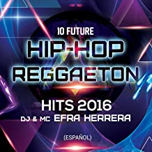 10 Future Hip-Hop Reggaeton Hits 2016 - Efra Herrera (En Español)