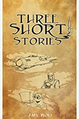 Three Short Stories: A Journey Through Time Kindle Edition