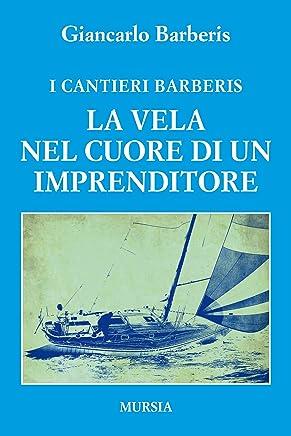 I Cantieri Barberis: La vela nel cuore di un imprenditore