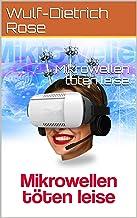 Mikrowellen töten leise (German Edition)
