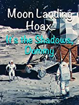 Moon Landing Hoax | It's the Shadows, Dummy