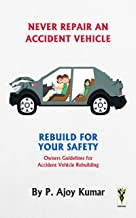 Never Repair an Accident Vehicle (Malayalam Edition)