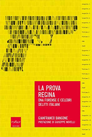La prova regina: Dna forense e celebri delitti italiani