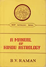 A Manual of Hindu Astrology (Correct Casting of Horoscopes) (IBHP Astrology Series)