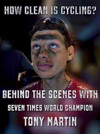 How clean is cycling? Behind the scenes with seven times world champion Tony Martin