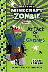 Minecraft: Diary of a Minecraft Zombie Book 15: Attack of the Gnomes! (An Unofficial Minecraft Book) Kindle Edition