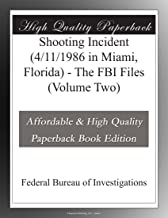 Shooting Incident (4/11/1986 in Miami, Florida) - The FBI Files (Volume Two)
