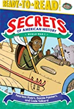 Fearless Flyers, Dazzle Painters, and Code Talkers!: World War I (Secrets of American History)