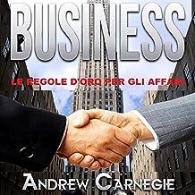 Business: Le regole d'oro per gli affari