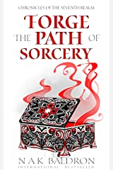 Forge the Path of Sorcery (Chronicles of the Seventh Realm Book 2) Kindle Edition