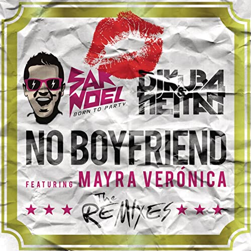 No Boyfriend (Remixes) [Explicit] by DJ Kuba & Neitan feat  Mayra