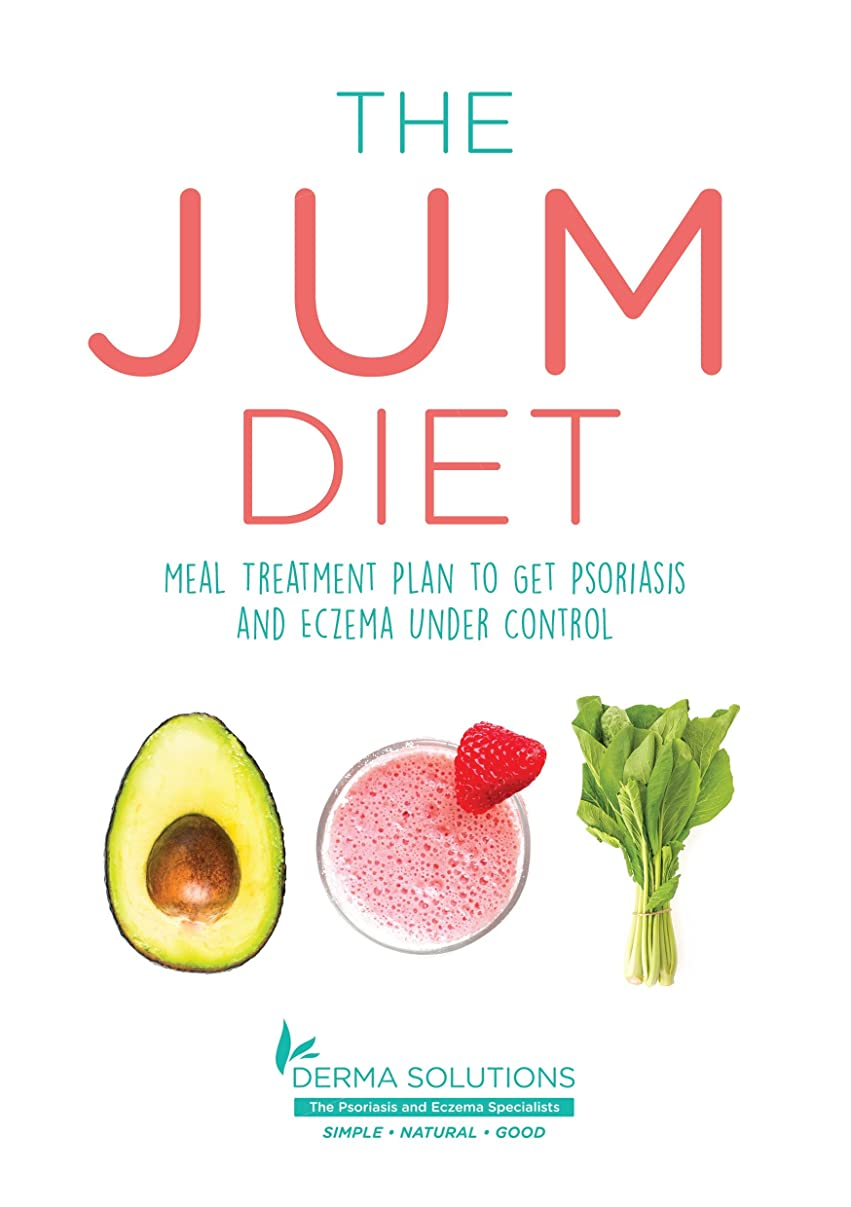The Jum Diet: Meal Treatment Plan to get Psoriasis and Eczema Under Control (English Edition)