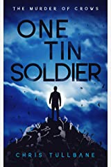 One Tin Soldier: A Post-Apocalyptic Superhero Novel (The Murder of Crows Book 3) Kindle Edition