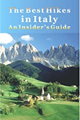 The Best Hikes in Italy: A Insider's Guide Kindle Edition