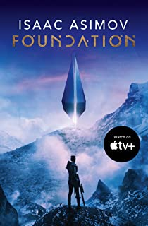 Foundation: The greatest science fiction series of all time, now a major series from Apple TV+ (The Foundation Trilogy, Bo...