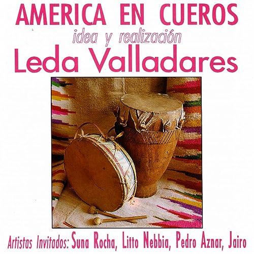 América en Cueros: Leda Valladares by Varios Artistas on ...