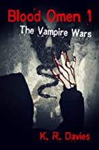 Blood Omen 1: The Vampire Wars (Blood Omen Saga)