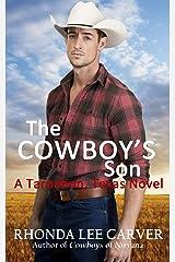 The Cowboy's Son (A Tarnation, Texas Novel Book 2) Kindle Edition