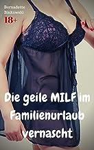Die geile MILF im Familienurlaub vernascht: Versaute MILF Story (German Edition)